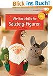 Weihnachtliche Salzteig-Figuren: Mode...