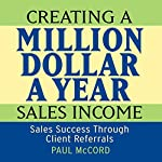 Creating a Million-Dollar-a-Year Sales Income | Paul M. McCord