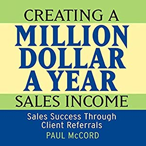 Creating a Million-Dollar-a-Year Sales Income Audiobook