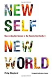 Philip Shepherd New Self, New World: Recovering Our Senses in the Twenty-First Century