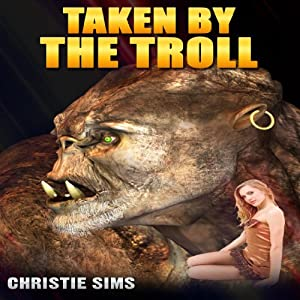 Taken by the Troll (Beast Erotica) Audiobook