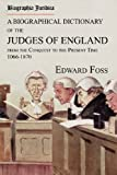 img - for Biographia Juridica. A Biographical Dictionary of the Judges of England From the Conquest to the Present Time 1066-1870 book / textbook / text book