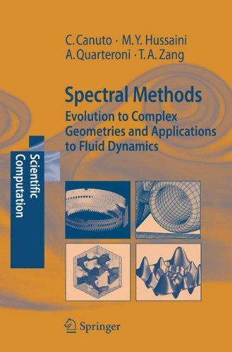 Spectral Methods: Evolution to Complex Geometries and Applications to Fluid Dynamics (Scientific Computation)