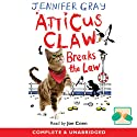Atticus Claw Breaks the Law Audiobook by Jennifer Grey Narrated by Joe Coen