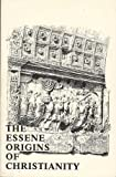 The Essene Origins of Christianity (0895640155) by Edmond Bordeaux Szekely