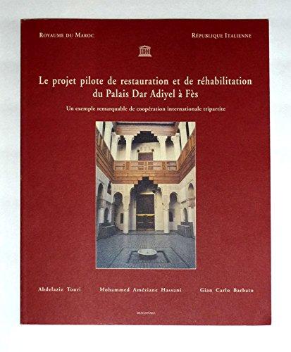 le-projet-pilote-de-restauration-et-de-rehabilitation-du-palais-dar-adiyel-a-fes-un-exemple-remarqua