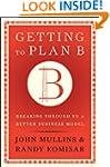 Getting to Plan B: Breaking Through t...