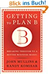 Getting to Plan B: Breaking Through t...