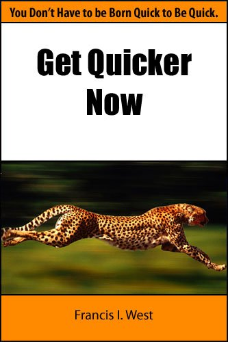 Get Quicker Now: You Don't Have to be Born Quick to Be Quick.