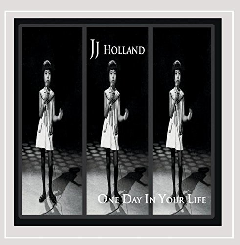 Jj Holland - One Day In Your Life