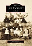 img - for Lee County Texas (Images of America: Texas) book / textbook / text book