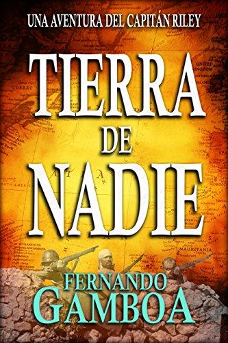 TIERRA DE NADIE: Una aventura del Capitán Riley