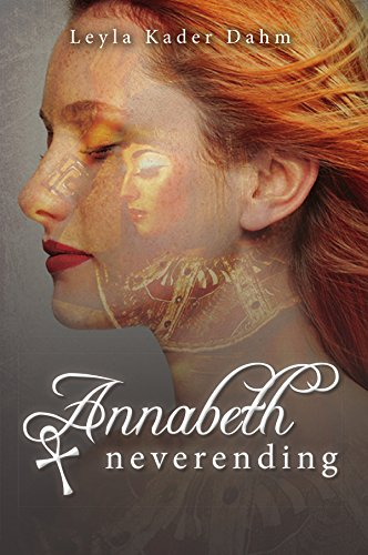 Love meets the supernatural in this gripping young adult paranormal romance  Annabeth Neverending by Leyla Kader Dahm