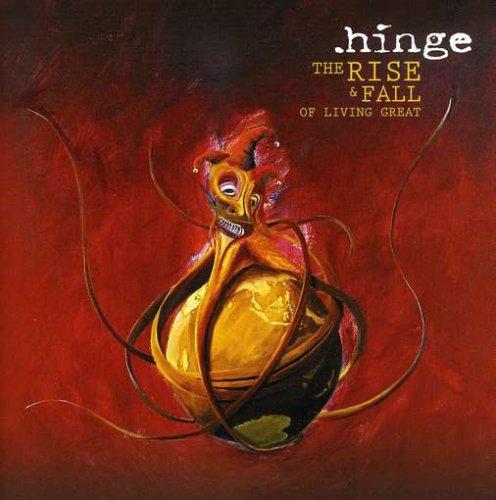 .hinge - The Rise & Fall Of Living Great - Zortam Music