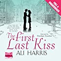 The First Last Kiss (       UNABRIDGED) by Ali Harris Narrated by Penelope Rawlins