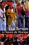 La Turquie à l'heure de l'Europe par Burdy