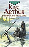 King Arthur: Tales from the Round Table (Dover Children's Evergreen Classics) (0486421805) by Lang, Andrew