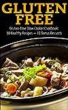 Gluten Free: Gluten-Free Slow Cooker Cookbook: 50 Healthy Recipes + 10 Bonus Desserts (Gluten free receipes, Gluten free 101, gluten free diet, gluten ... free slow cooker, gluten free baking,)