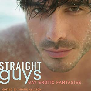 Straight Guys: Gay Erotic Fantasies | [Shane Allison (editor)]