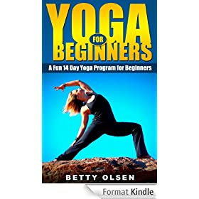 Yoga for Beginners: A Fun 14 Day Yoga Program for Beginners (Weight Loss) (English Edition)