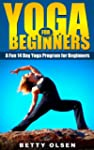 Yoga for Beginners: A Fun 14 Day Yoga...