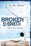 Broken Things: Why We Suffer