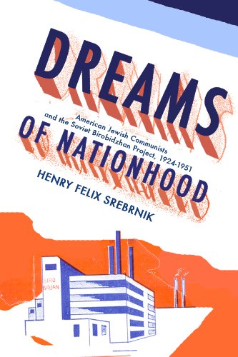 Dreams of Nationhood: American Jewish Communists and the Soviet Birobidzhan Project, 1924-1951 (Jewish Identity in Post-Modern Society)