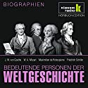 Bedeutende Personen der Weltgeschichte: J. W. von Goethe / W. A. Mozart / Maximilien de Robespierre / Friedrich Schiller Hörbuch von Anke Susanne Hoffmann Gesprochen von: Achim Höppner, Axel Wostry