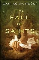The fall of saints : a novel