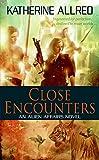 Close Encounters (Alien Affairs)