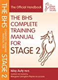 BHS Complete Training Manual for Stage 2 (British Horse Society)