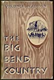 img - for THE BIG BEND COUNTRY OF TEXAS book / textbook / text book