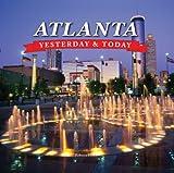 Atlanta: Yesterday & Today