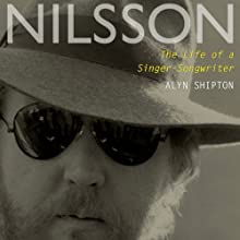 Nilsson: The Life of a Singer-Songwriter (       UNABRIDGED) by Alyn Shipton Narrated by L. J. Ganser