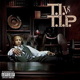 T.I. VS T.I.P. [Explicit]