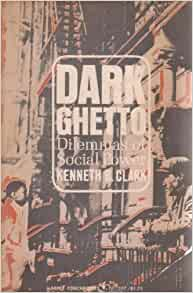 Dark Ghetto by Kenneth B Clark (1967) NF SC FREE SHIP