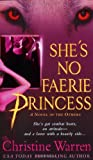 She's No Faerie Princess: A Novel of the Others