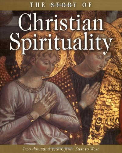 The Story of Christian Spirituality: Two Thousand Years,...