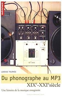 Du phonographe au MP3 : une histoire de la musique enregistrée, XIX-XXIe siècle, Tournes, Ludovic