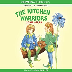 The Kitchen Warriors | [Joan Aiken]
