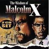 Wisdom of Malcolm X ~ Malcolm X