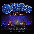 Heart & Friends - Home For The Holidays (Cd+dvd)