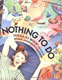 Nothing to Do (0525476563) by Wood, Douglas
