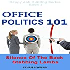 Office Politics 101: Silence of the Back Stabbing Lambs Hörbuch von Ethan Powers Gesprochen von: Gail L. Chaffee