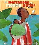 echange, troc Collectif - Les Berceuses du monde entier, volume 2 (inclus un CD)