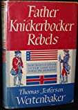 Father Knickerbocker Rebels New York City During The Revolution
