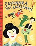 Sayonara, Mrs. Kackleman (Viking Kestrel picture books) (0670829455) by Kalman, Maira