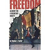 Freedom: Alchemy for a Voluntary Societyby Stephan A. Hoeller