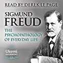 The Psychopathology of Everyday Life Audiobook by Sigmund Freud Narrated by Derek Le Page