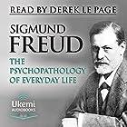 The Psychopathology of Everyday Life Hörbuch von Sigmund Freud Gesprochen von: Derek Le Page